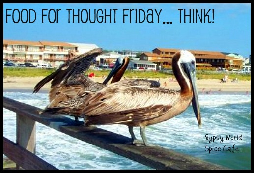 Food For Thought Friday... Think!
